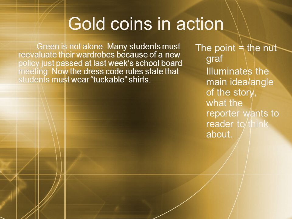 Gold coins in action Green is not alone.