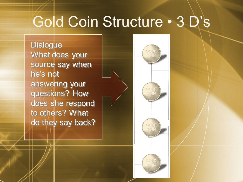 Gold Coin Structure 3 Ds Dialogue What does your source say when hes not answering your questions.