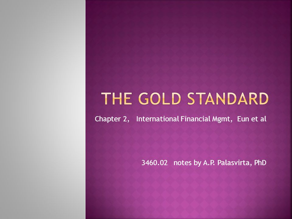 Chapter 2, International Financial Mgmt, Eun et al 3460.02 notes by A.P. Palasvirta, PhD