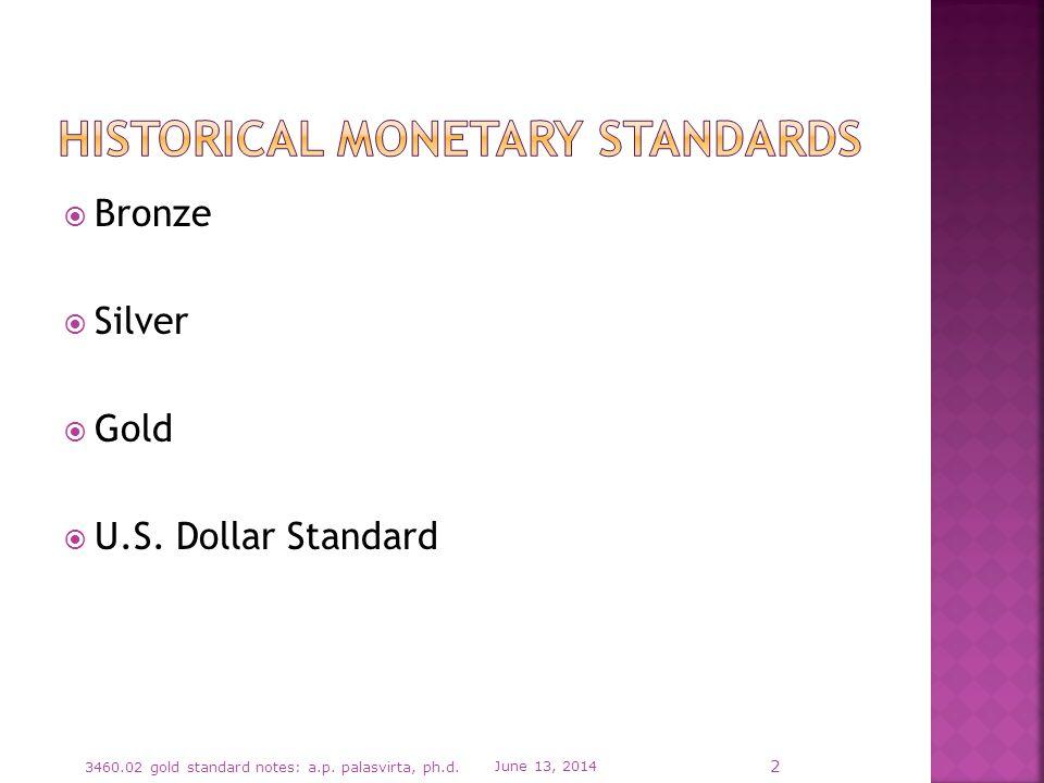 Bronze Silver Gold U.S. Dollar Standard June 13, 2014 3460.02 gold standard notes: a.p.