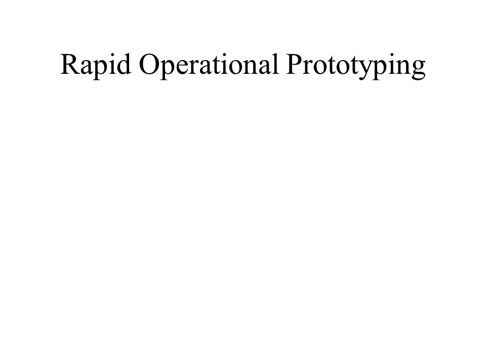 Rapid Operational Prototyping