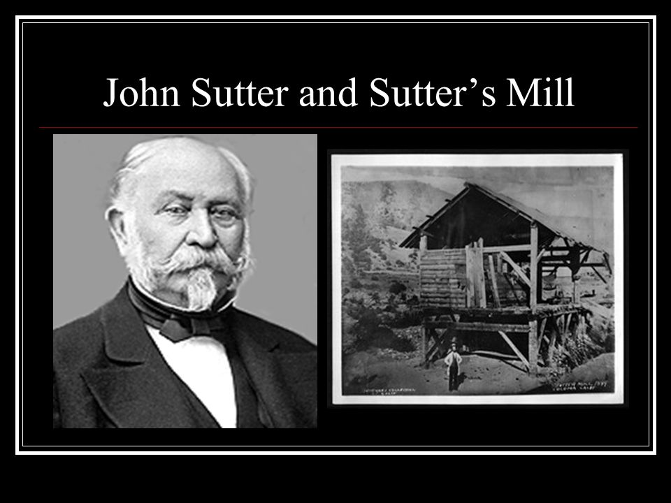 John Sutter and Sutters Mill