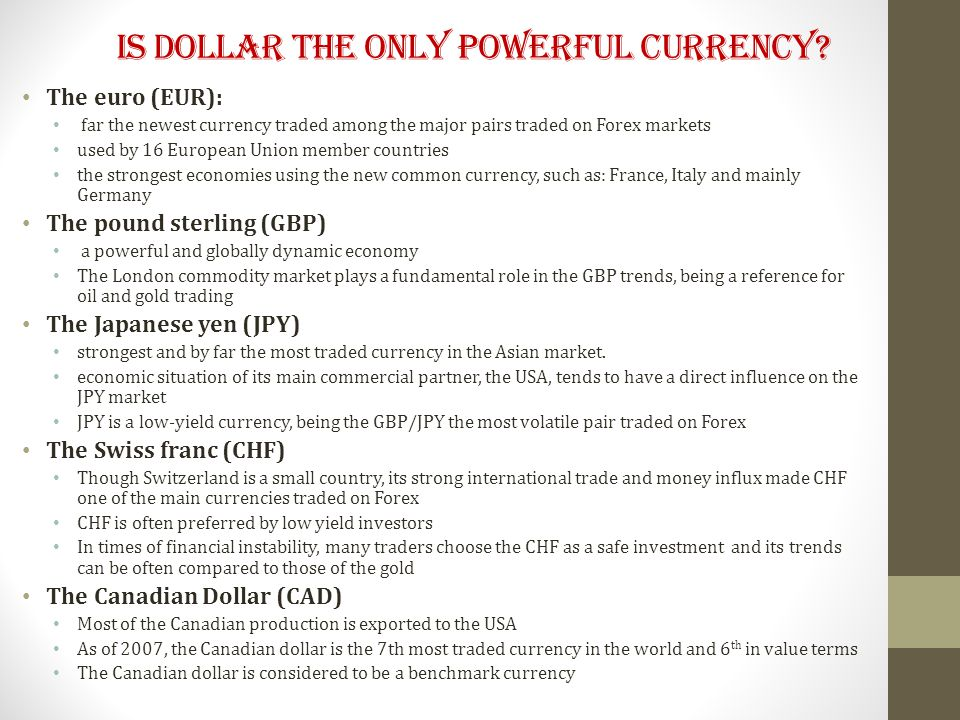 Is Dollar the only Powerful currency.