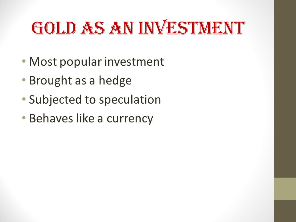 GOLD AND DOLLAR RELATIONSHIP One has to remember that gold almost never changes in value.