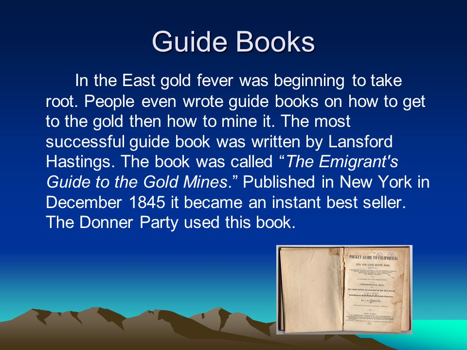 Guide Books In the East gold fever was beginning to take root.