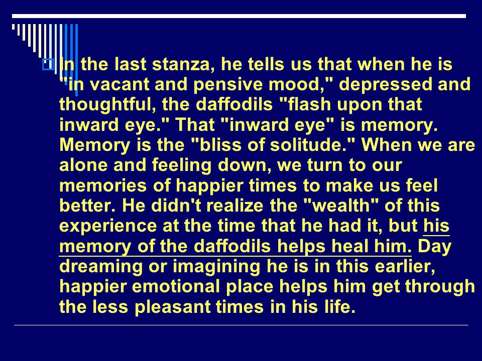 In the last stanza, he tells us that when he is