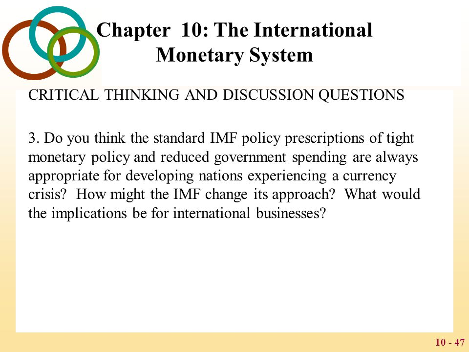 10 - 48 Chapter 10: The International Monetary System CRITICAL THINKING AND DISCUSSION QUESTIONS 4.