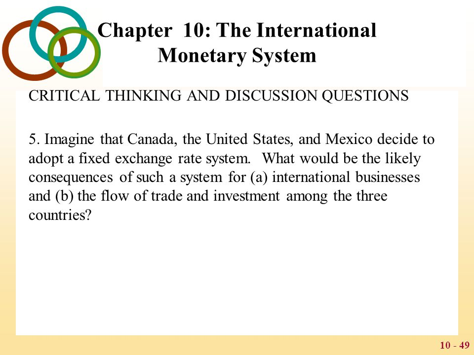 10 - 50 Chapter 10: The International Monetary System CRITICAL THINKING AND DISCUSSION QUESTIONS 6.