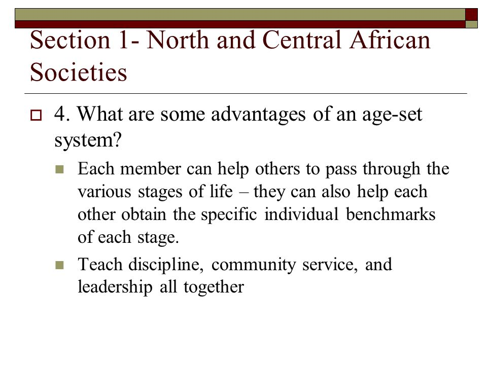 Section 1- North and Central African Societies 4.What are some advantages of an age-set system.