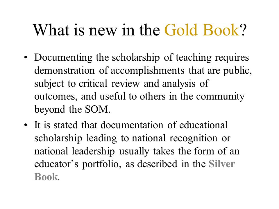 What is new in the Gold Book? Documenting the scholarship of teaching requires demonstration of accomplishments that are public, subject to critical r