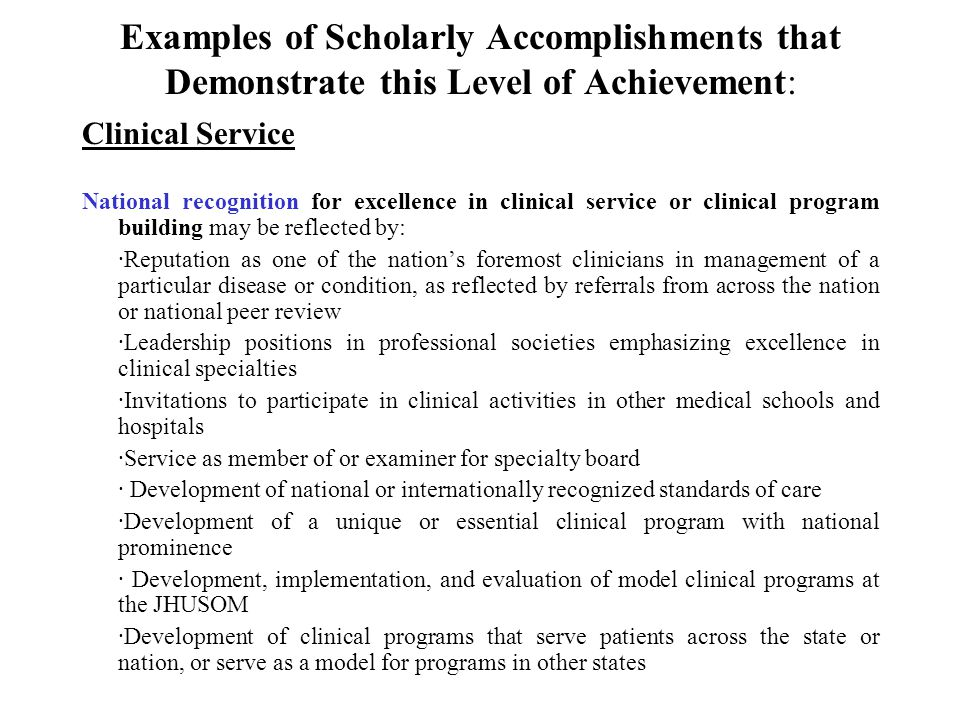 Examples of Scholarly Accomplishments that Demonstrate this Level of Achievement: Clinical Service National recognition for excellence in clinical ser