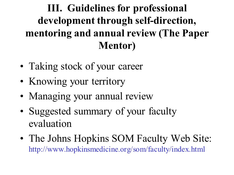 III. Guidelines for professional development through self-direction, mentoring and annual review (The Paper Mentor) Taking stock of your career Knowin