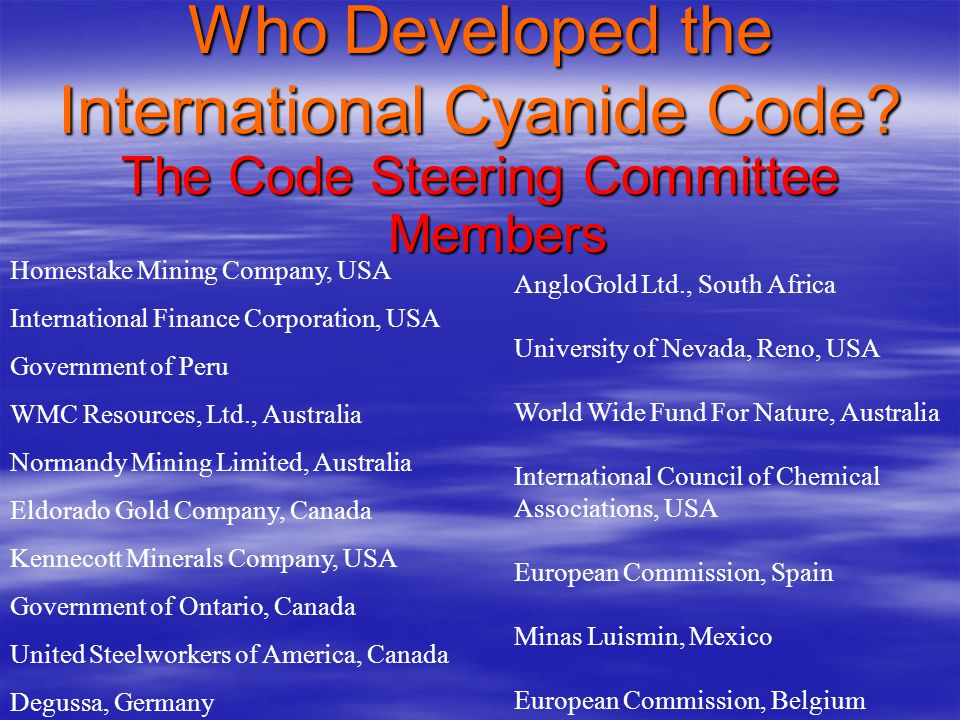 What is the International Cyanide Code? Principles of The Code (contd.): 6. WORKER SAFETY: Protect worker health and safety from exposure to cyanide.