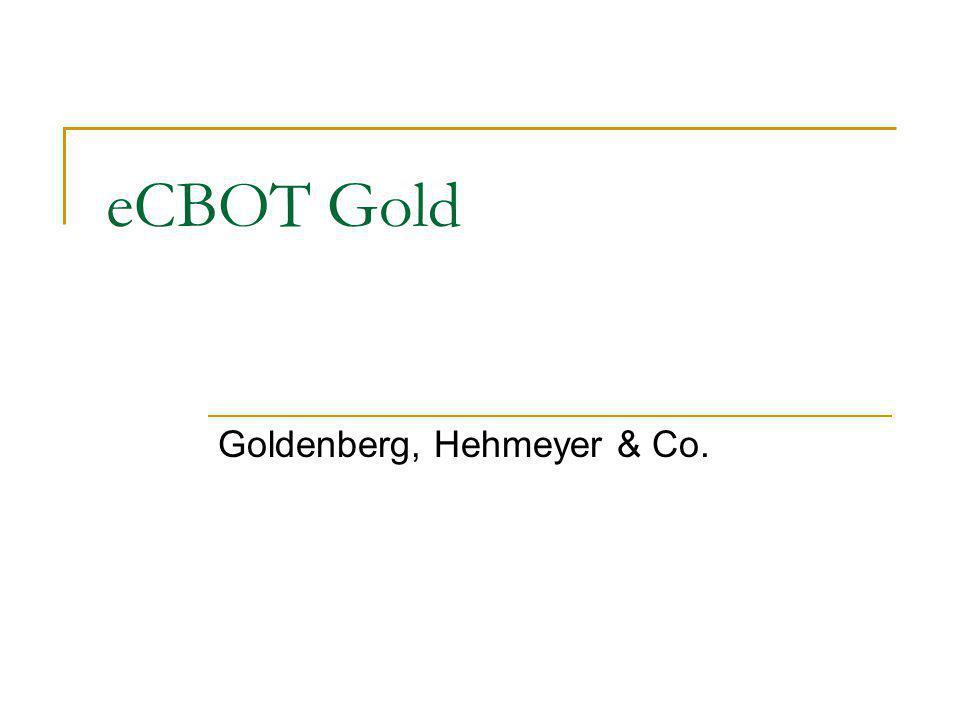 eCBOT Gold Goldenberg, Hehmeyer & Co.
