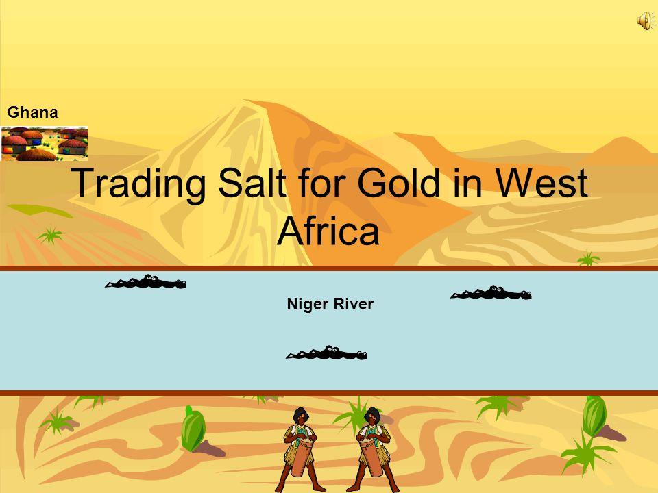 Trading Salt for Gold in West Africa Standard 7.4 Niger River Ghana