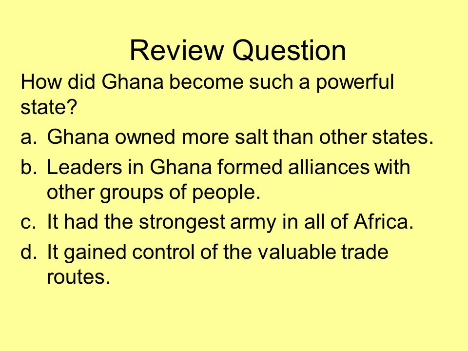 Review Question How did Ghana become such a powerful state.