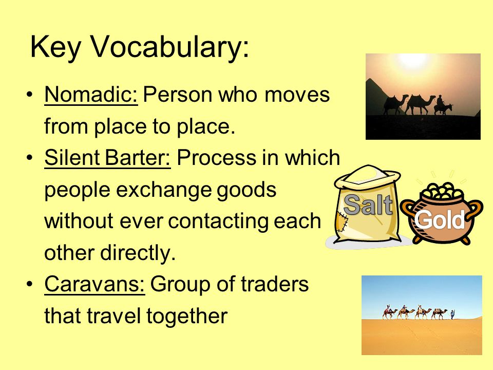 Key Vocabulary: Nomadic: Person who moves from place to place.