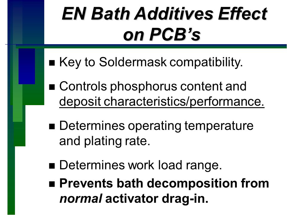 Type and Control of Additives are Critical n Control of replenishment is essential to proper electroless nickel operation as well as the properties of the deposit.