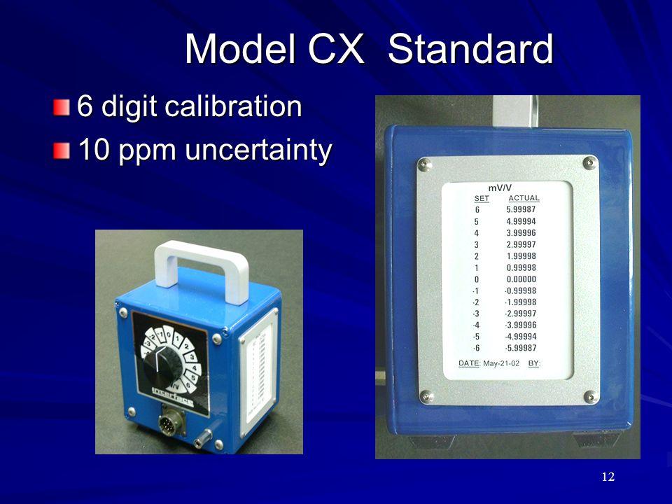 12 Model CX Standard 6 digit calibration 10 ppm uncertainty