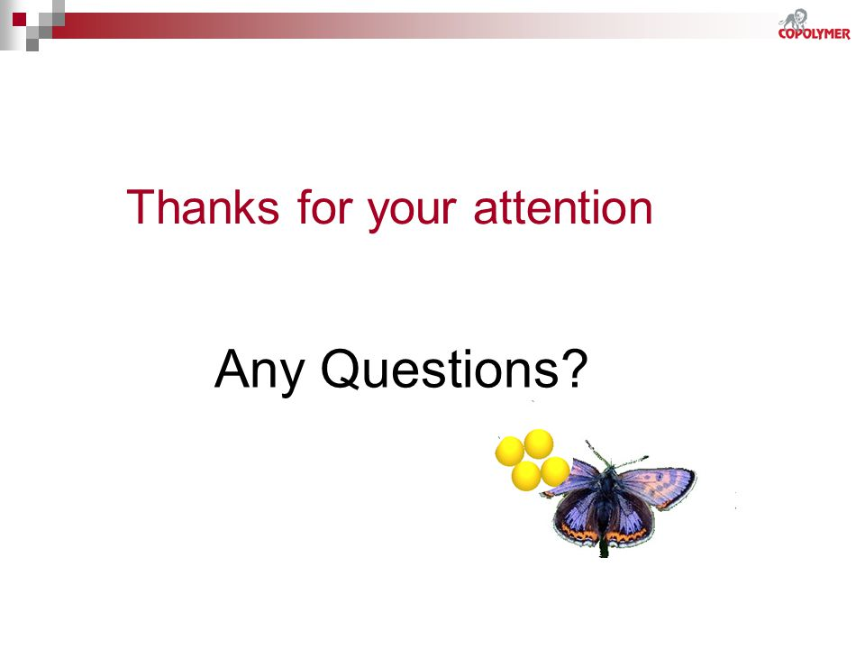 Thanks for your attention Any Questions?