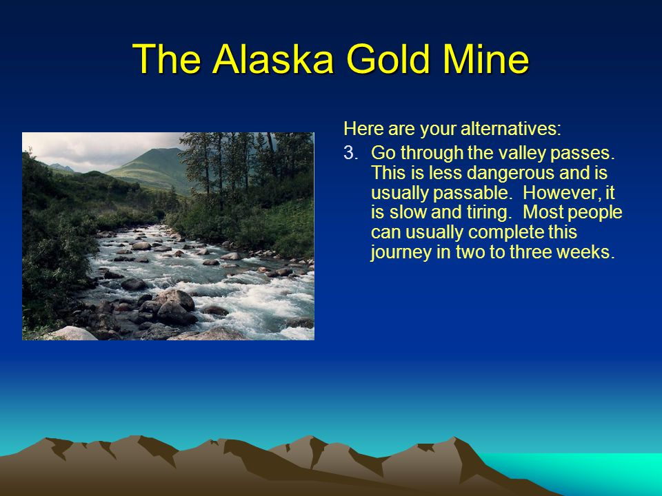 The Alaska Gold Mine Here are your alternatives: 4.
