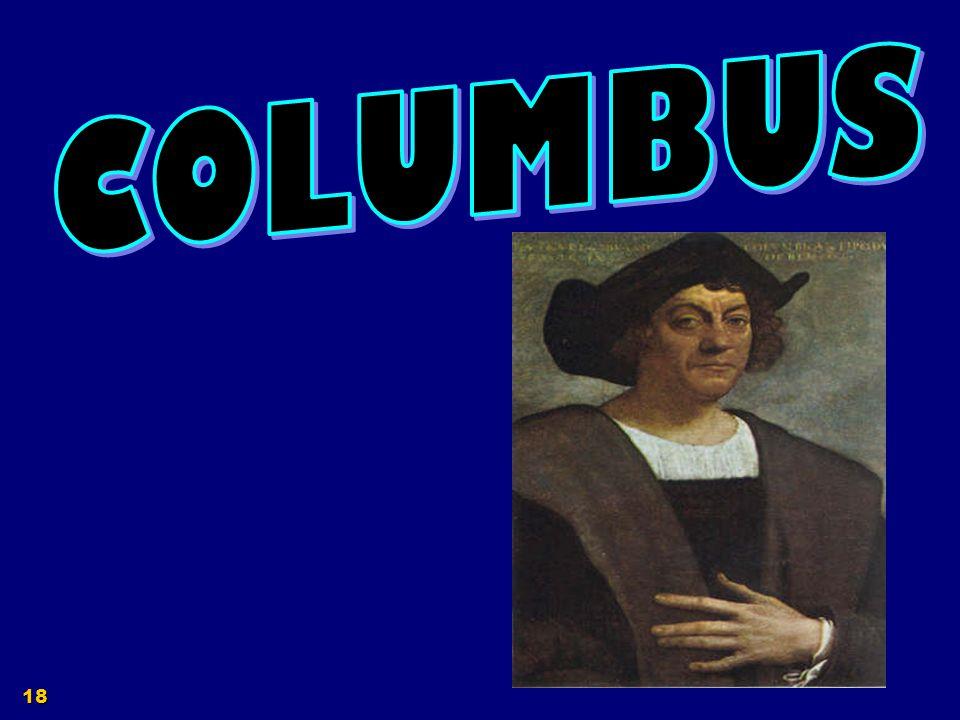 17 From 1492-1519, Spain focuses on establishing colonies in the Indies.