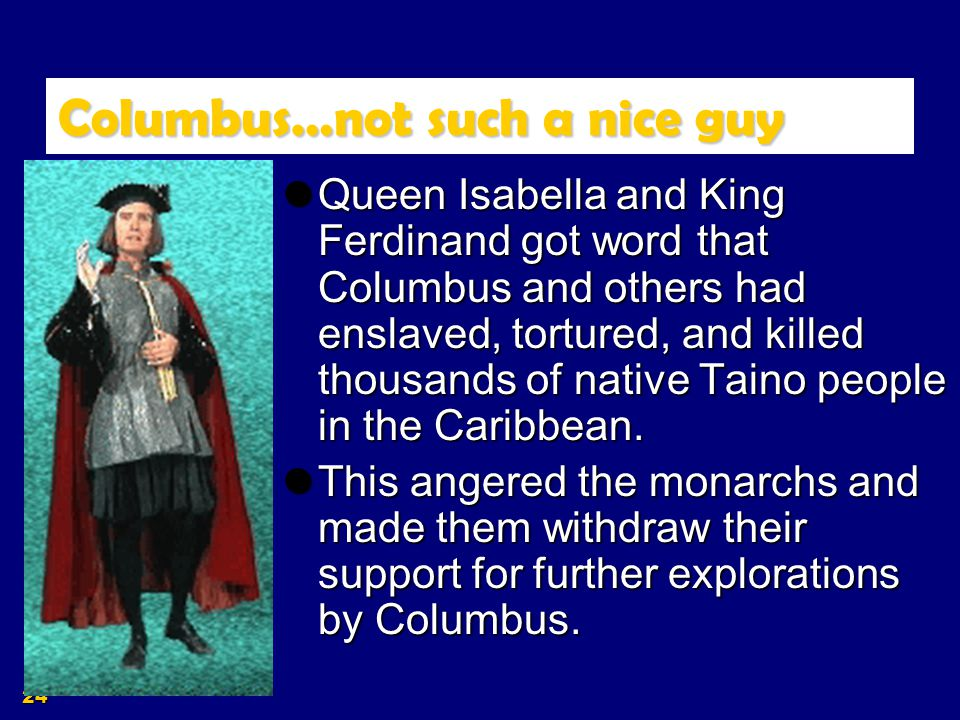 23 On his voyages, Columbus established the first permanent colony on Hispaniola (named Santo Domingo).
