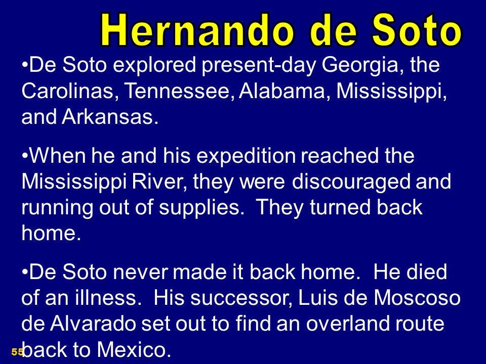 54 Coronados expedition did not find the Seven Cities of Cibola, so Spain sent another expedition in search of gold.