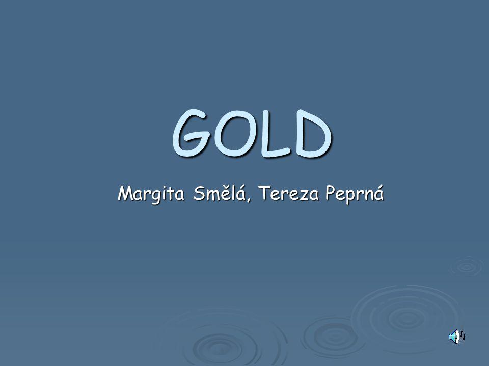 GOLD Margita Smělá, Tereza Peprná