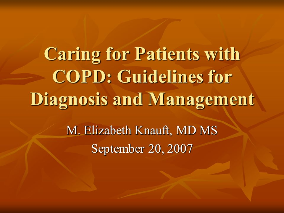 GOLD GOLD Diagnosis and Classification of COPD Diagnosis and Classification of COPD 4 major components of COPD management 4 major components of COPD management Assess and Monitor Disease Assess and Monitor Disease Reduce Risk Factors Reduce Risk Factors Manage Stable COPD Manage Stable COPD Manage Exacerbations Manage Exacerbations