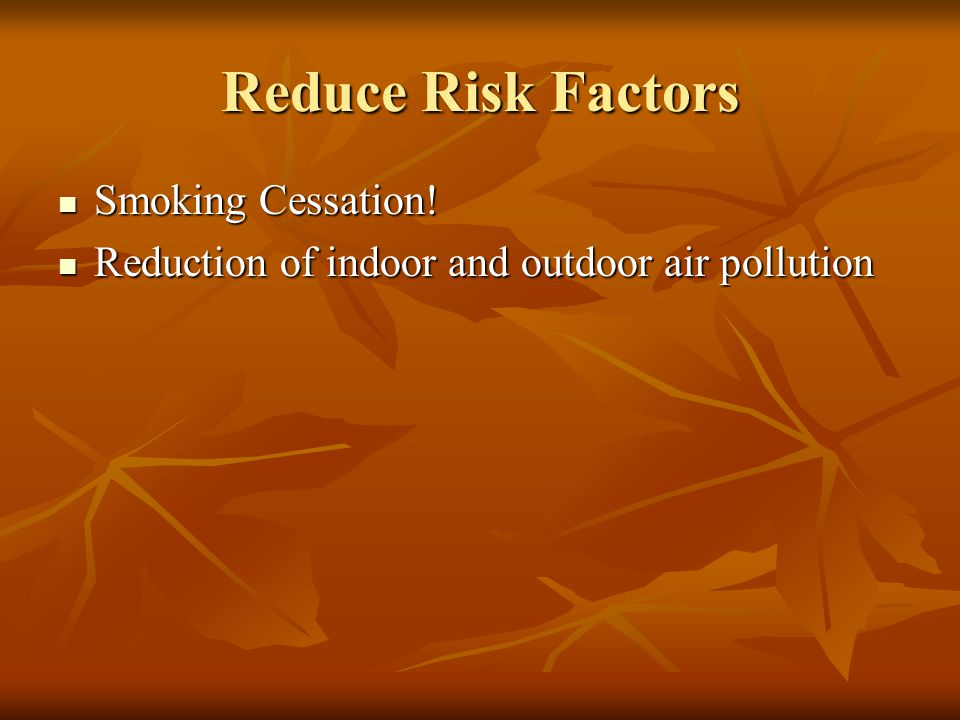 Reduce Risk Factors Smoking Cessation. Smoking Cessation.