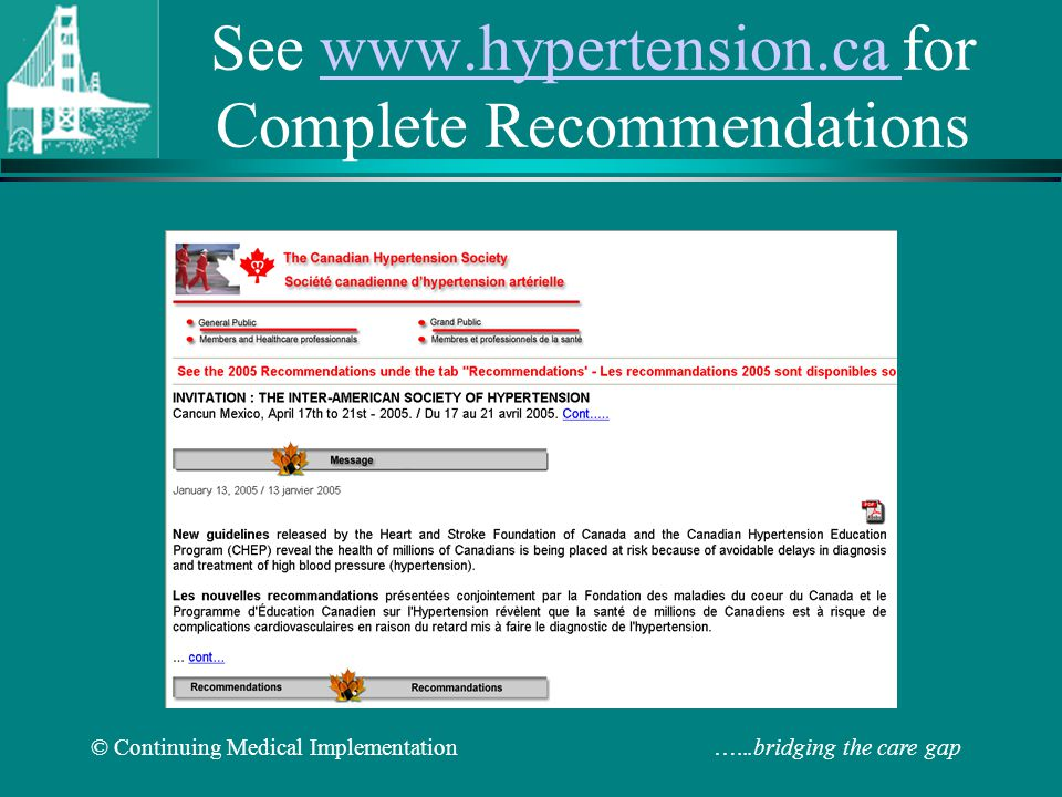 © Continuing Medical Implementation …...bridging the care gap See www.hypertension.ca for Complete Recommendationswww.hypertension.ca See www.hypertension.ca for Complete Recommendationswww.hypertension.ca