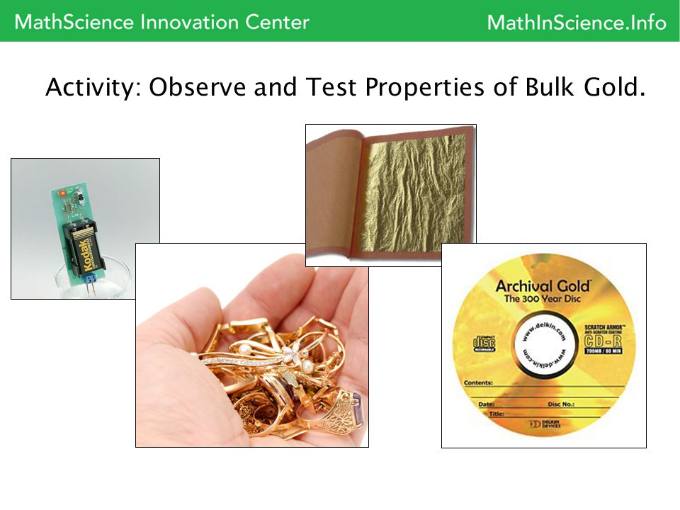 Activity: Observe and Test Properties of Bulk Gold.