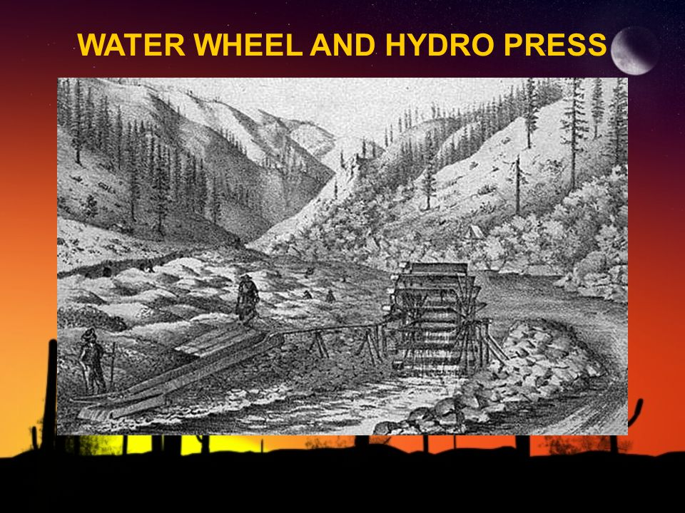 WATER WHEEL AND HYDRO PRESS