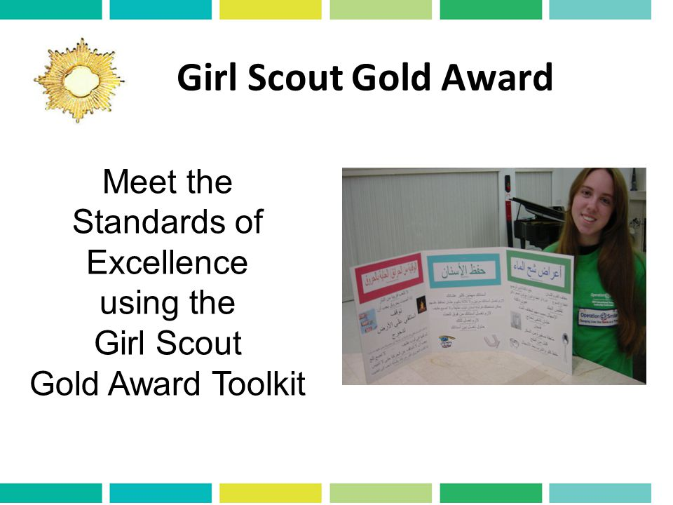 Girl Scout Gold Award Meet the Standards of Excellence using the Girl Scout Gold Award Toolkit