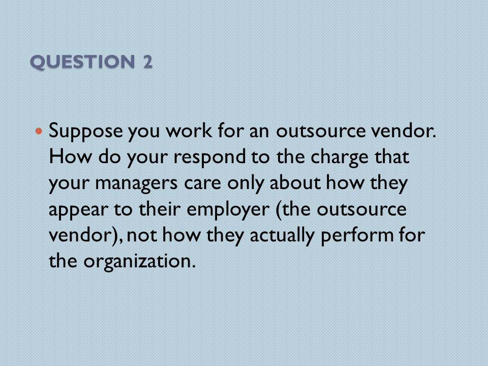 Advantages to the Organization One advantage to the organization that engages in outsourcing is that it can save money. Obtain expertise Avoid managem