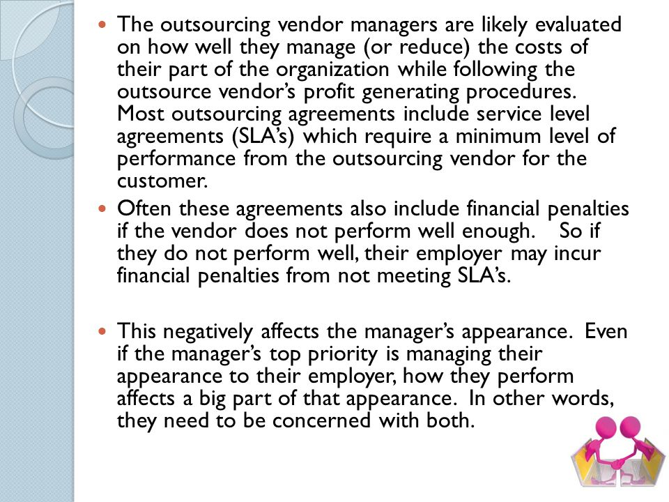 QUESTION 2 Suppose you work for an outsource vendor. How do your respond to the charge that your managers care only about how they appear to their emp