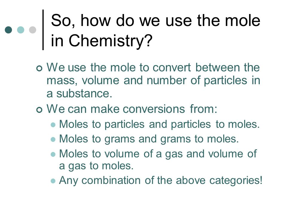 So, how do we use the mole in Chemistry.
