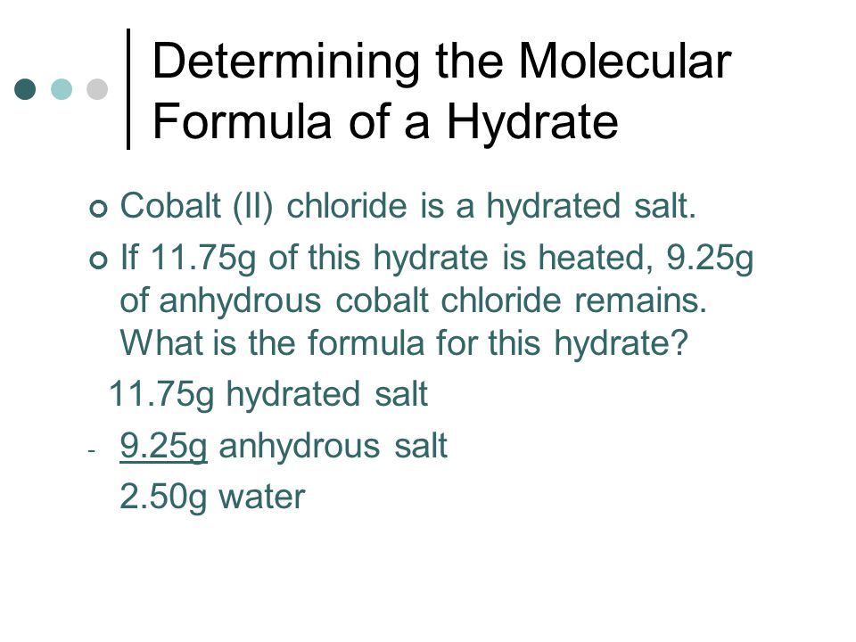 Determining the Molecular Formula of a Hydrate Cobalt (II) chloride is a hydrated salt.