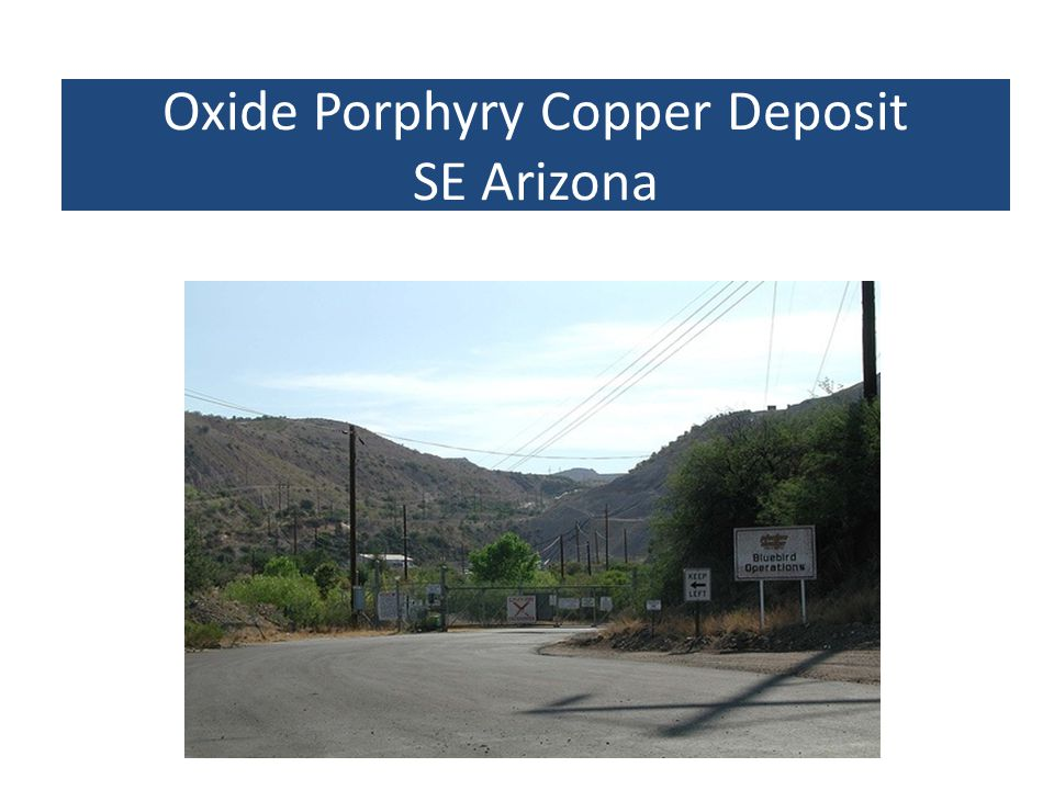 Oxide Porphyry Copper Deposit SE Arizona