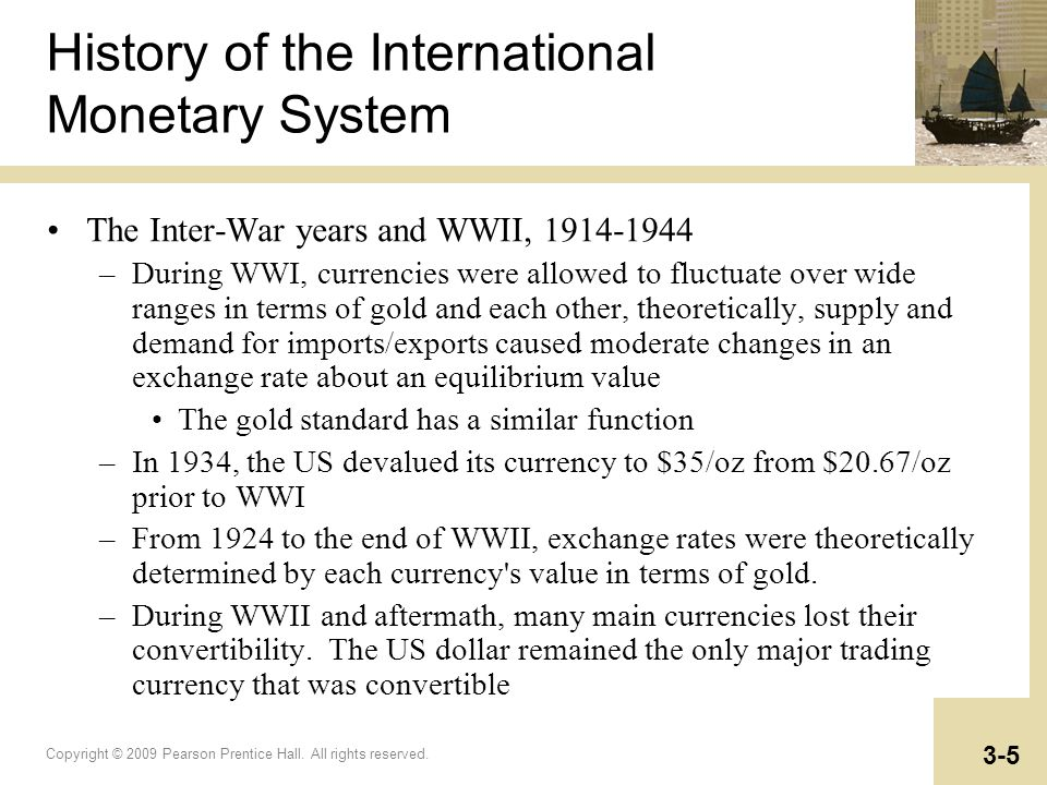 Copyright © 2009 Pearson Prentice Hall. All rights reserved. 3-5 History of the International Monetary System The Inter-War years and WWII, 1914-1944