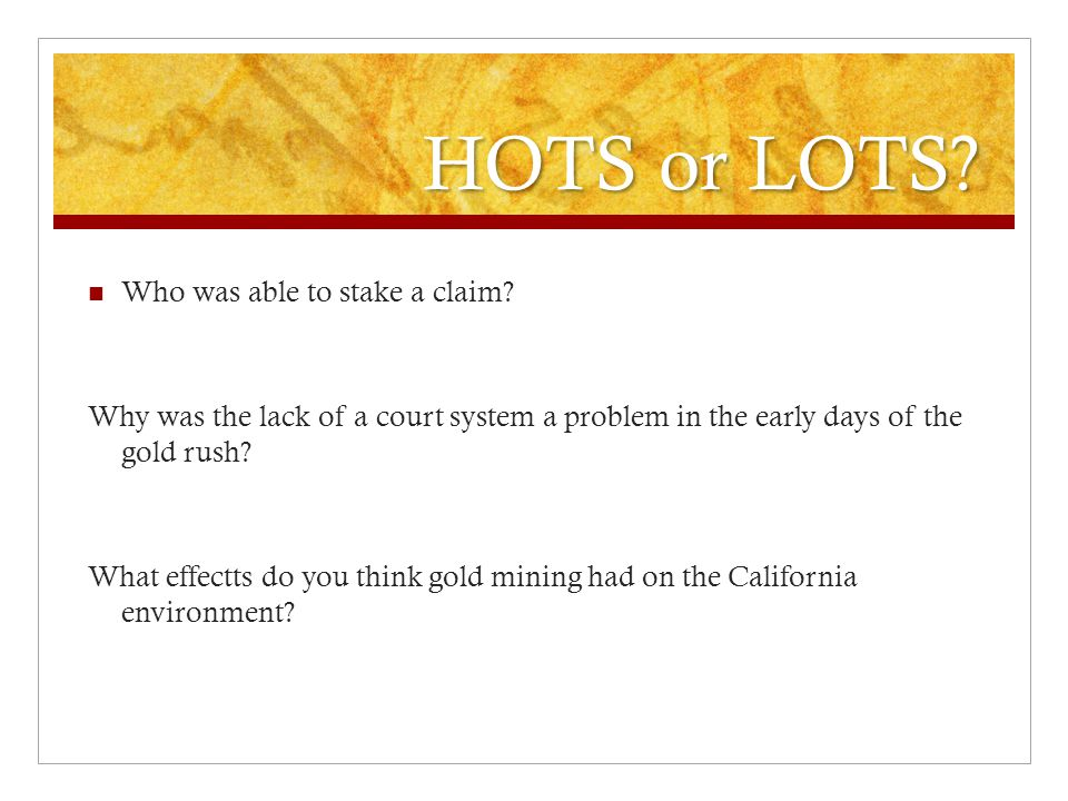 Which question is a HOTS and Why.What type of work did people do in mining camps.