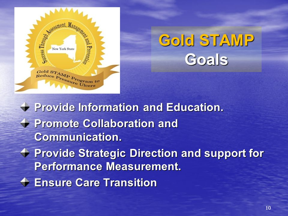 10 Gold STAMP Goals Provide Information and Education.