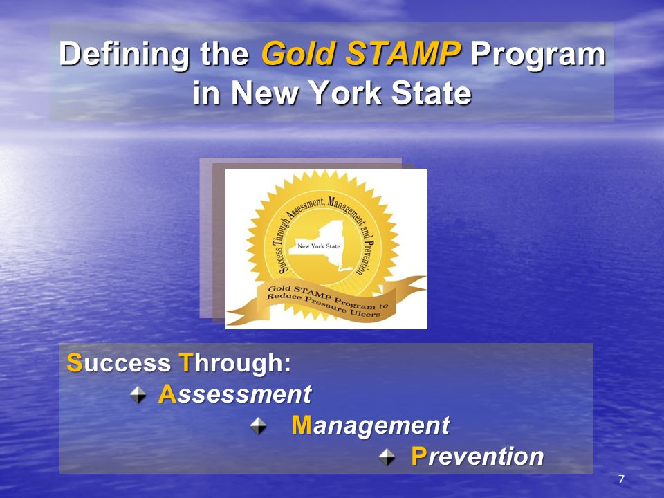 7 Defining the Gold STAMP Program in New York State Success Through: Assessment Management Prevention