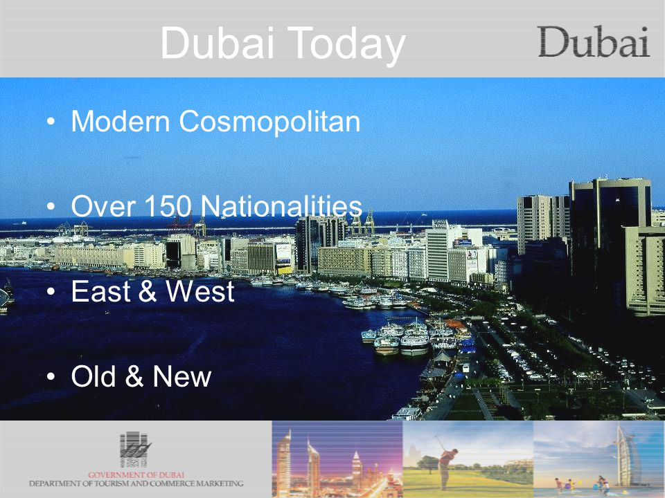 The City of Gold Dubai Today Modern Cosmopolitan Over 150 Nationalities East & West Old & New