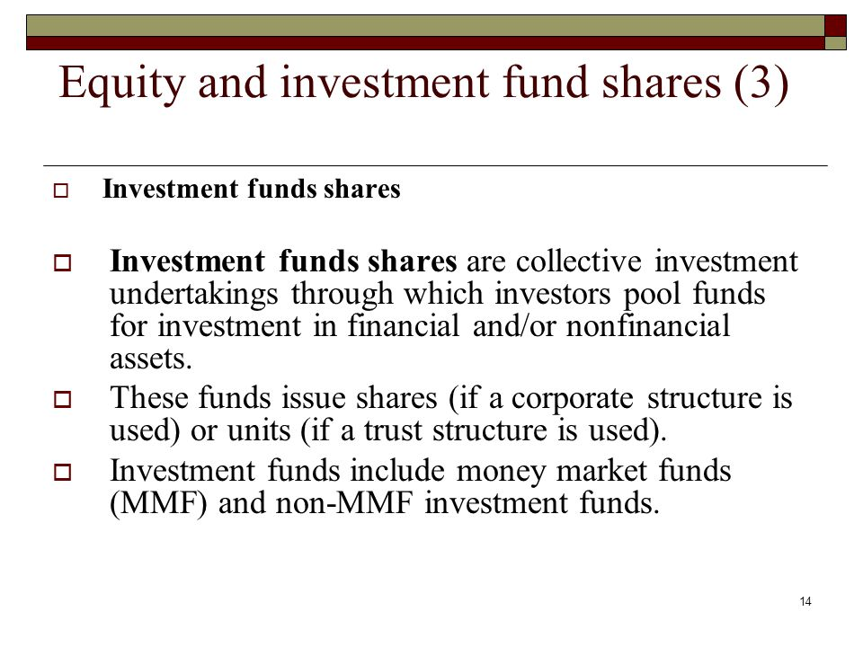 Equity and investment fund shares (3) Investment funds shares Investment funds shares are collective investment undertakings through which investors p