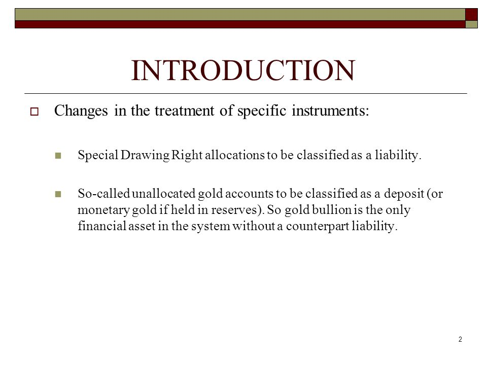 Other financial assets and liabilities (8) Employee stock options There may be a few cases where the company that issues the option is a resident of a different economy from the employee (e.g., the employer is a branch or subsidiary of the company to which the option relates) If a stock option granted to employees can be traded on financial markets without restriction, it is classified as a financial derivative.
