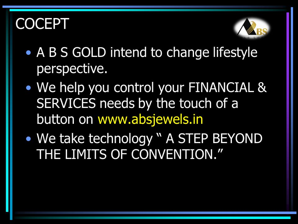 COCEPT A B S GOLD intend to change lifestyle perspective.