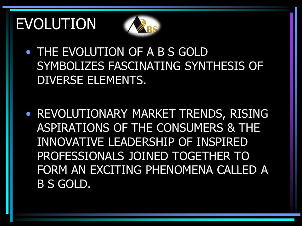 EVOLUTION THE EVOLUTION OF A B S GOLD SYMBOLIZES FASCINATING SYNTHESIS OF DIVERSE ELEMENTS.
