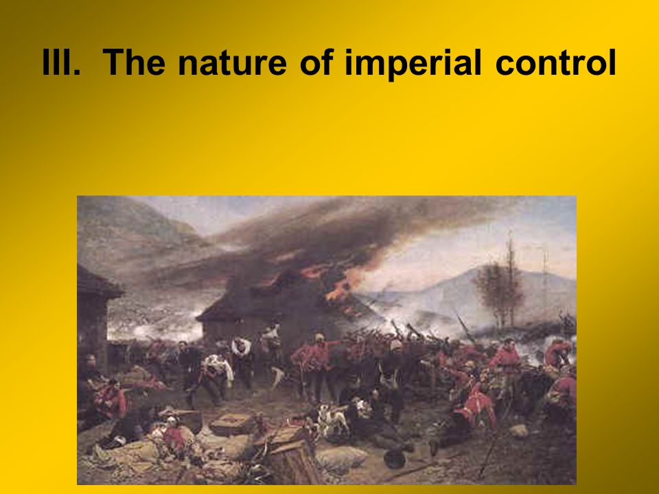 III. The nature of imperial control